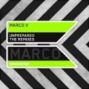 Marco V - Unprepared (Russell G Vs Lay and Browne Vocal Mix)