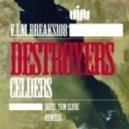 Destroyers - Celders (Tom Clyde Remix)