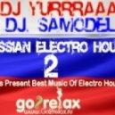 Dj. Samodel & Dj YuRRRaaa - Russian Electro House ver.2 (2011)