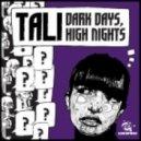 Tali - Dark Days (vs Ed Rush)