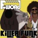 F-Word - Killer Funk [Original Mix]