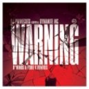DJ Primecuts Feat. Dynamite MC - Warning (D*Minds Remix)