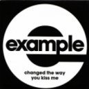 Example - Changed The Way You Kiss Me(Radio Mix)