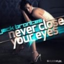 Jack Brontes - Never Close Your Eyes (Crew 7 Edit)