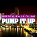 Mike De Ville vs. L.A. Calling - Pump It Up (Radio Mix)