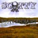 Scotty - Braveheart 2011 (Radio Edit)