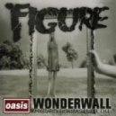 Oasis - Wonderwall (Figure Drumstep Edit)