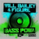 Figure & Will Bailey - Bass Powa