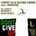 Ciappy DJ & Davide Murri Ft. Russoul - Don\'t Give Up (Dave Doyle Remix)
