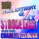 ZXX, Paul Anthony - Strobe Light (Charles Feelgood Remix)