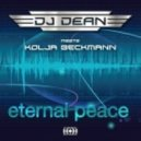 Dj Dean Meets Kolja Beckmann - Eternal Peace (D.Mand Bigroom Mix)