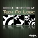 Echotek - Tech No Logic