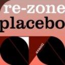 Re-Zone - Placebo (DJ Winn Remix)