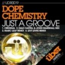 Dope Chemistry - Just A Groove (Marc Leaf Mix)