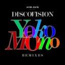 Acid Jack Presents DiscoVision - Yoko Mono (Tom Piper Refresh)