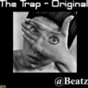 @Beatz - @Beatz - The Trap ( Original - 2011 )