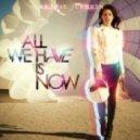 Betsie Larkin & Super8 & Tab - All We Have Is Now