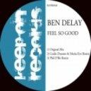 Ben Delay - Feel So Good (Guido Durante & Mattia Evo Remix)