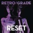 Retro/Grade - Reset (Original Mix)