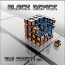 Block Device - The Ground Original Mix