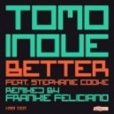 Tomo Inoue feat Stephanie Cooke - Better (Feliciano Mix)