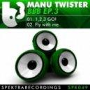 Manu Twister - 1,2,3 Go!