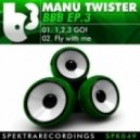 Manu Twister - Fly with Me