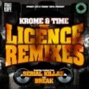 Krome & Time - The Licence (Serial Killaz Remix)