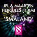 JPL & Maarten Hercules - Smaland (feat Jimi)