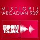 Mistigris - Arcadian 909