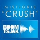 Mistigris - Crush