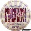 Propatingz - Hustle Hard