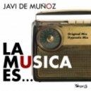 Javi De Munoz - La Musica Es (Hypnotic Mix)