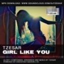 TZESAR - Girl Like You (Original Club Mix)