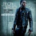Jason Derulo - Don\'t Wanna Go Home (Constantin Remix)