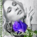 Dj Boyko feat. Katy Queen - I'm Still Loving You (TV Mix)