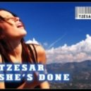 TZESAR - She's Done (Original Mix)