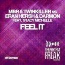 MBR & Twinkiller vs. Eran Hersh & Darmon feat. Stacy Michelle - Feel It (Jesse Voorn Remix)