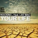 Rocking J feat. Lee Mac - Your Life (Turntable Syndicate, Linntronix Remix)