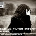 TZESAR vs. FILTER INTENTION - Be Alone