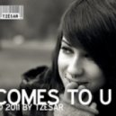 TZESAR - Comes To U (Original Mix)
