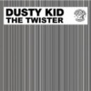 Dusty Kid - The Twister