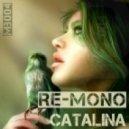 Re-Mono - Catalina (Katsarov Remix)