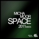 Micha Moor - Space 2011 (Jesse Voorn Remix)