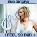 Eva Dinora feat. Pol Rossignani - I Feel So Bad (Jose Abenza & Peter Kay Club Mix)