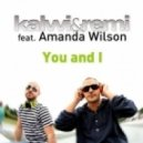 Kalwi & Remi  ft. Amanda Wilson  - You & I (Dj Kuba & Ne!Tan Radio Edit)