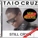 Nightcrawlers Ft. Taio Cruz - Still Cryin (Cahill Edit)