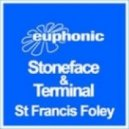 Stoneface & Terminal -  St Francis Foley (Club Mix)