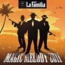 La Familia  - Magic Melody (Chris Decay Remix)