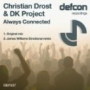 Christian Drost & DK Project - Always Connected (Original Mix)